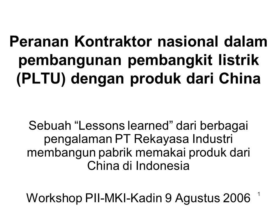 """1 Peranan Kontraktor nasional dalam pembangunan pembangkit listrik (PLTU) dengan produk dari China Sebuah """"Lessons learned"""" dari berbagai pengalaman P"""