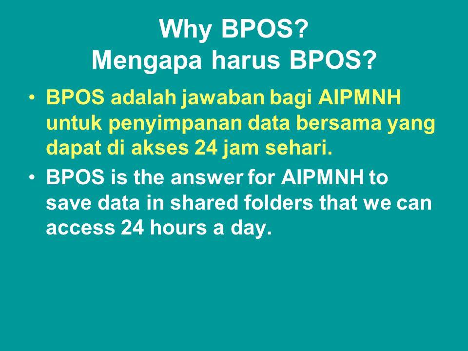 Why BPOS. Mengapa harus BPOS.
