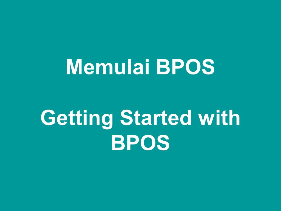 Memulai BPOS Getting Started with BPOS
