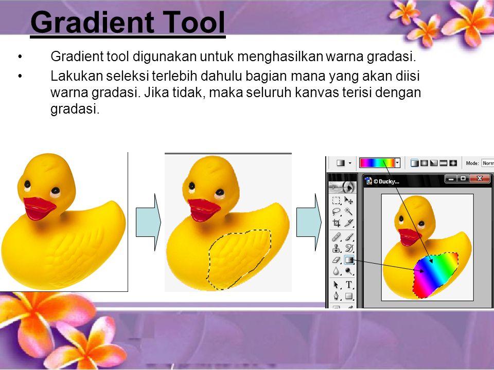 Gradient Tool •Gradient tool digunakan untuk menghasilkan warna gradasi.