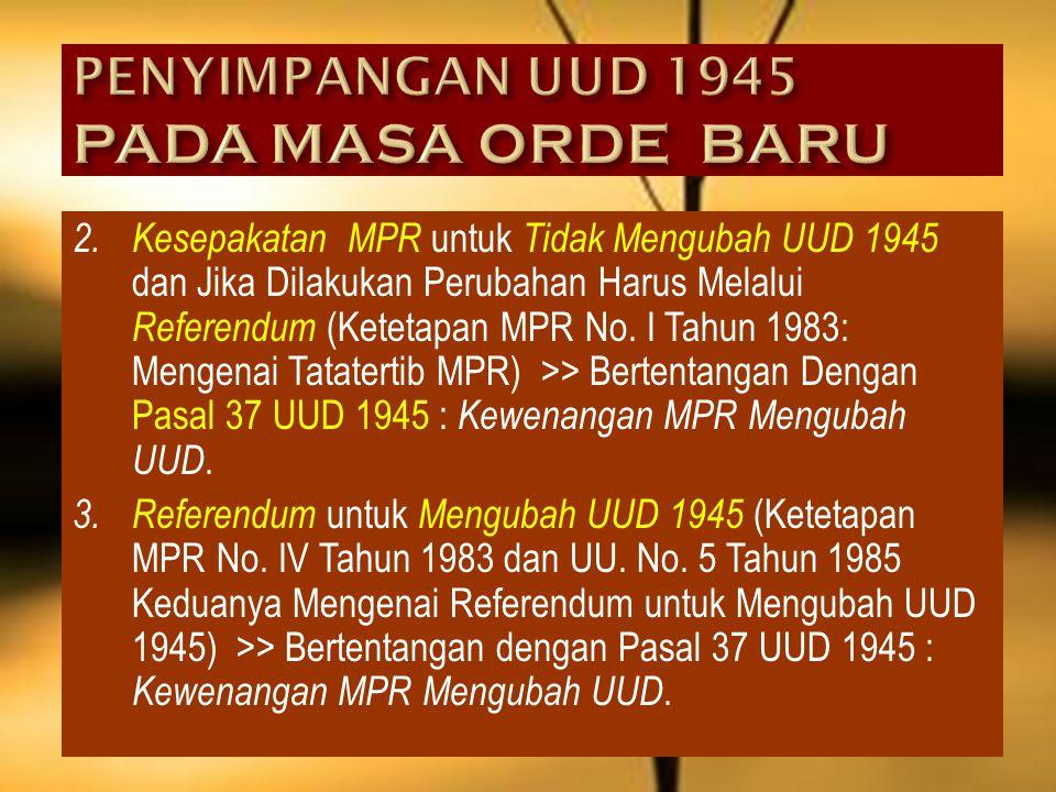 1.Susunan dan Kedudukan MPR, DPR, dan DPRD (UU. No. 16 Tahun 1969, UU. 4 Tahun 1975, dan UU, No. 2 Tahun 1980) >> Secara Substansial Tidak Selaras den