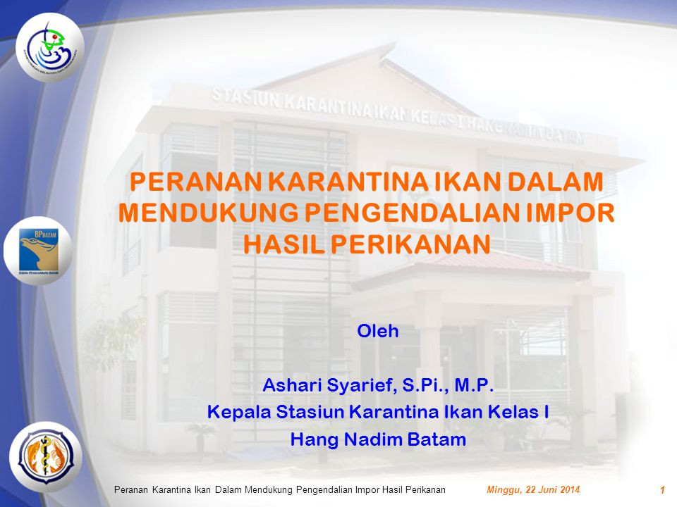 SEKIAN DAN TERIMA KASIH Minggu, 22 Juni 2014Peranan Karantina Ikan Dalam Mendukung Pengendalian Impor Hasil Perikanan 42