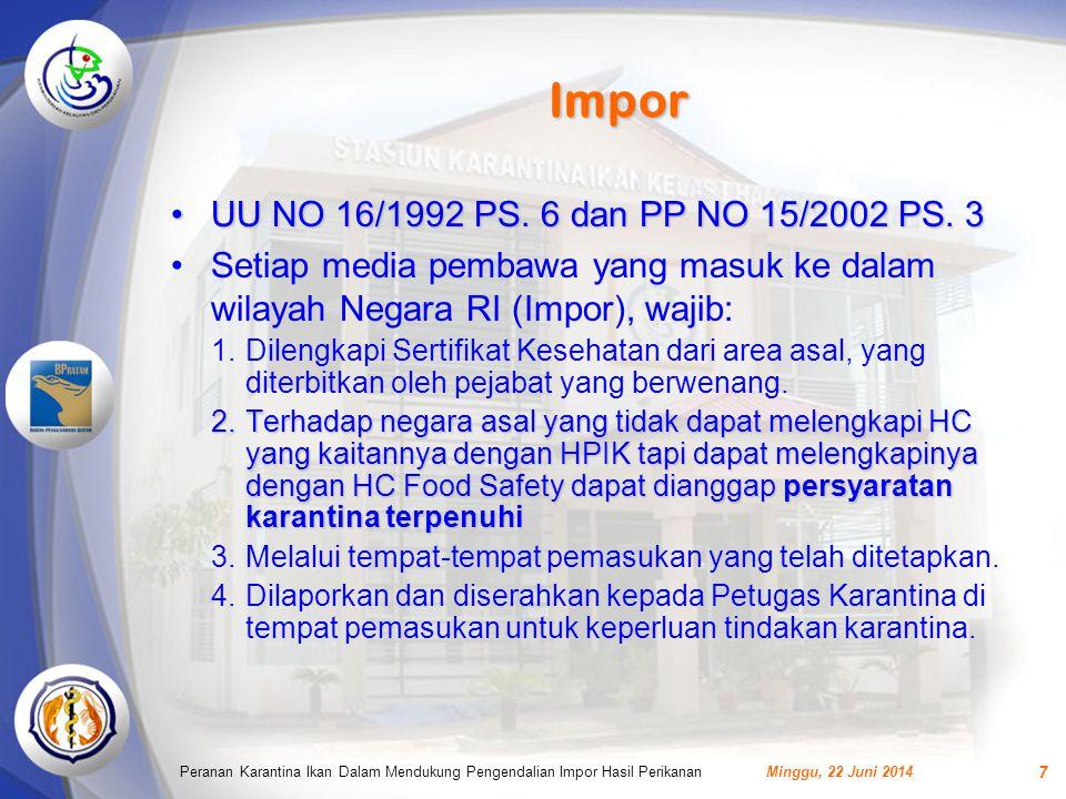 Impor •UU NO 16/1992 PS.6 dan PP NO 15/2002 PS.