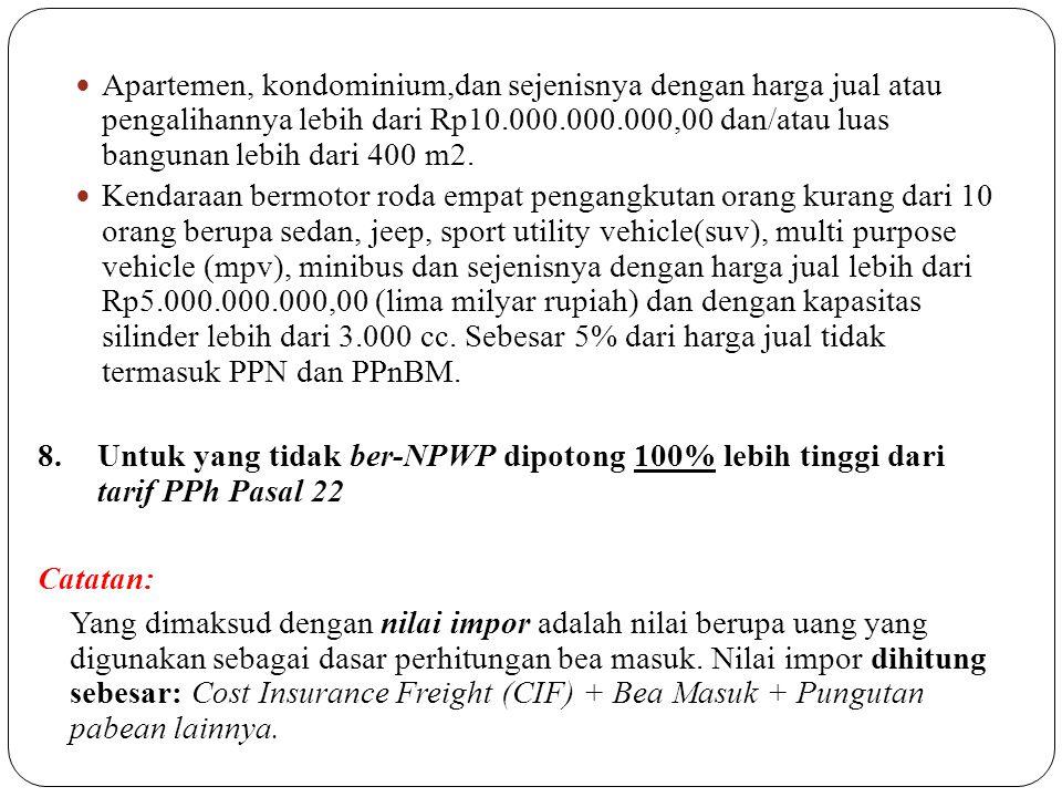 SAAT TERUTANG DAN PELUNASAN/PEMUNGUTAN PPH PASAL 22 a) Atas impor barang terutang dan dilunasi bersamaan dengan saat pembayaran Bea Masuk.