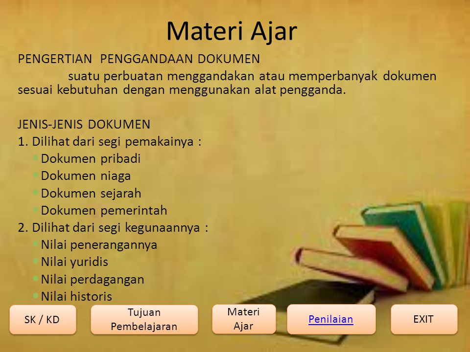 Materi Ajar PENGERTIAN PENGGANDAAN DOKUMEN suatu perbuatan menggandakan atau memperbanyak dokumen sesuai kebutuhan dengan menggunakan alat pengganda.