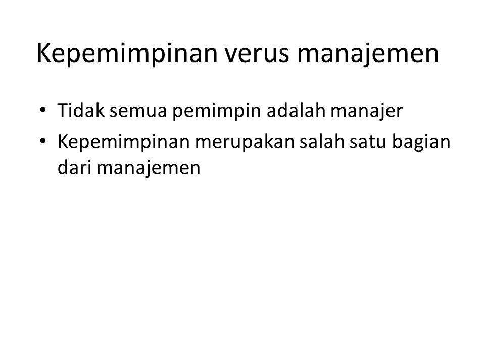 Perbedaan antara manajemen dan kepemimpinan • Manajemen berhubungan dengan usaha menanggulangi kompleksitas ; kepemimpinan menaggulangi perubahan • Manajemen berkaitan dengan perencanaan dan penganggaran untuk mengatasi kompleksitas; kepemimpinan mengenai penentuan arah perubahan melalui pembentukan visi • Manajemen mengembangkan kemampuan untuk melaksanakan rencana melalui pengorganisasian dan penyusunan staf; kepemimpinan mengarahkan orang untuk bekerja berdasar visi • Manajemen menjamin percapaian rencana melalui pengendalian dan pemecahan masalah ; kepemimpinan memotivasi dan mengilhami orang agar berusaha melaksanakan rencana