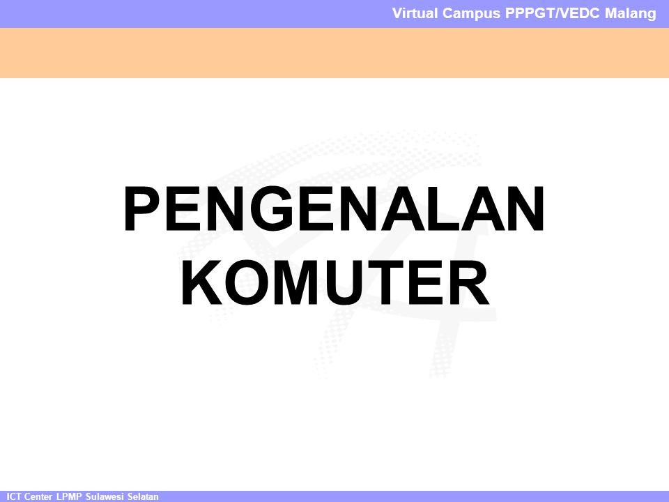 ICT Center LPMP Sulawesi Selatan Virtual Campus PPPGT/VEDC Malang PENGENALAN KOMUTER
