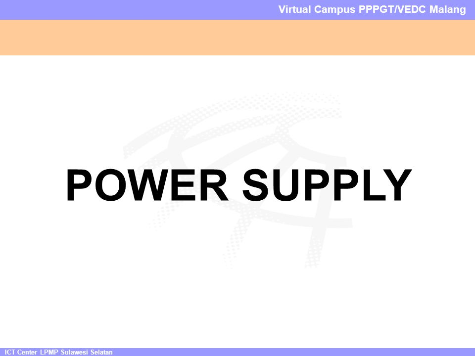 ICT Center LPMP Sulawesi Selatan Virtual Campus PPPGT/VEDC Malang POWER SUPPLY