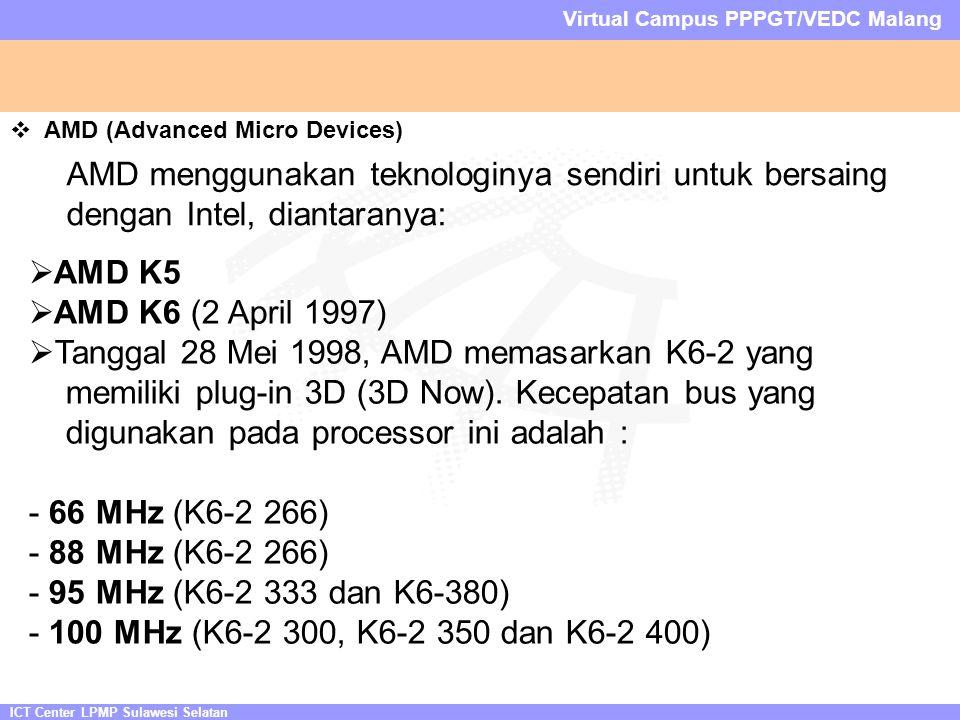 ICT Center LPMP Sulawesi Selatan Virtual Campus PPPGT/VEDC Malang  AMD (Advanced Micro Devices) AMD menggunakan teknologinya sendiri untuk bersaing d