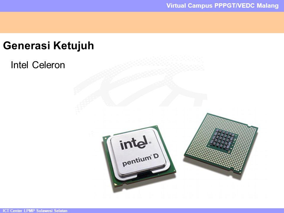 ICT Center LPMP Sulawesi Selatan Virtual Campus PPPGT/VEDC Malang Generasi Ketujuh Intel Celeron