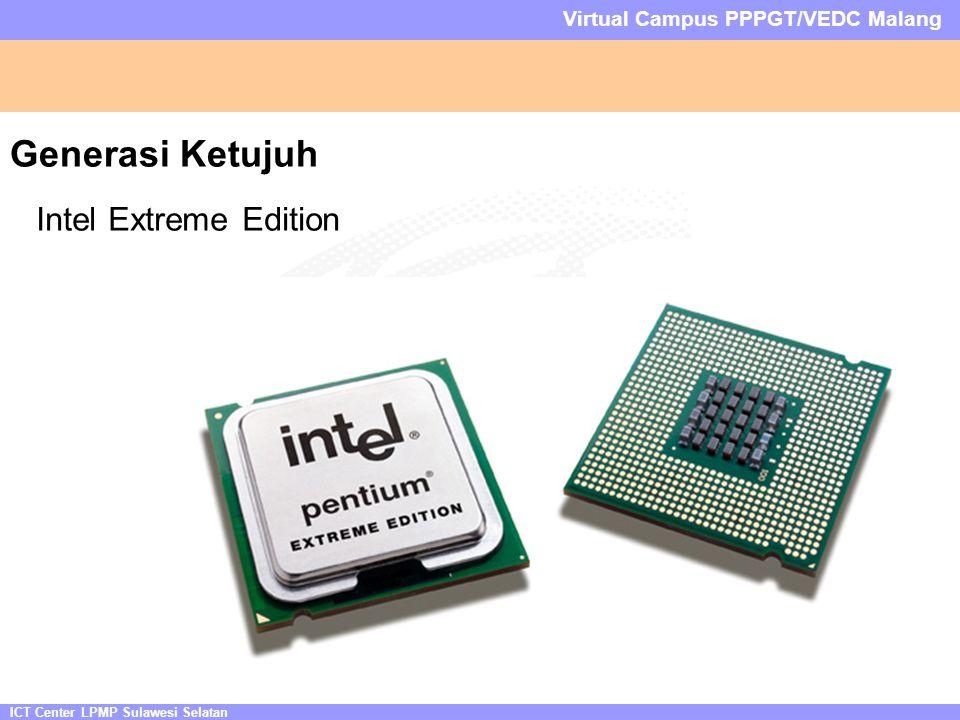 ICT Center LPMP Sulawesi Selatan Virtual Campus PPPGT/VEDC Malang Generasi Ketujuh Intel Extreme Edition