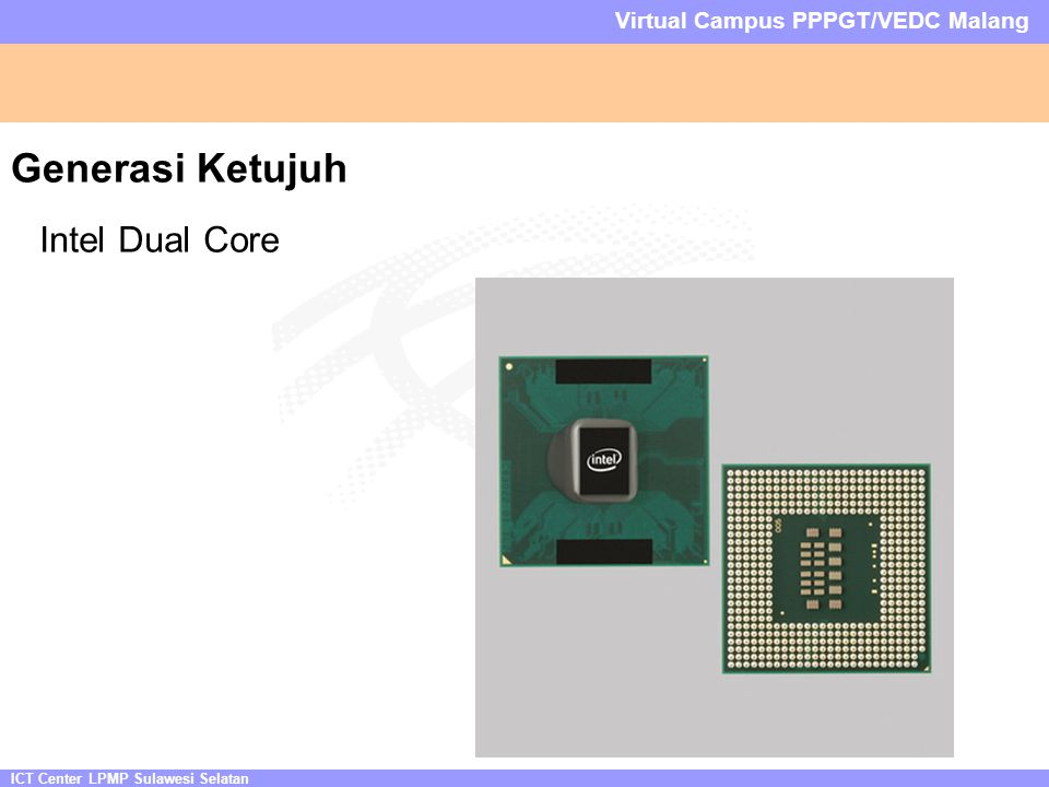 ICT Center LPMP Sulawesi Selatan Virtual Campus PPPGT/VEDC Malang Generasi Ketujuh Intel Dual Core