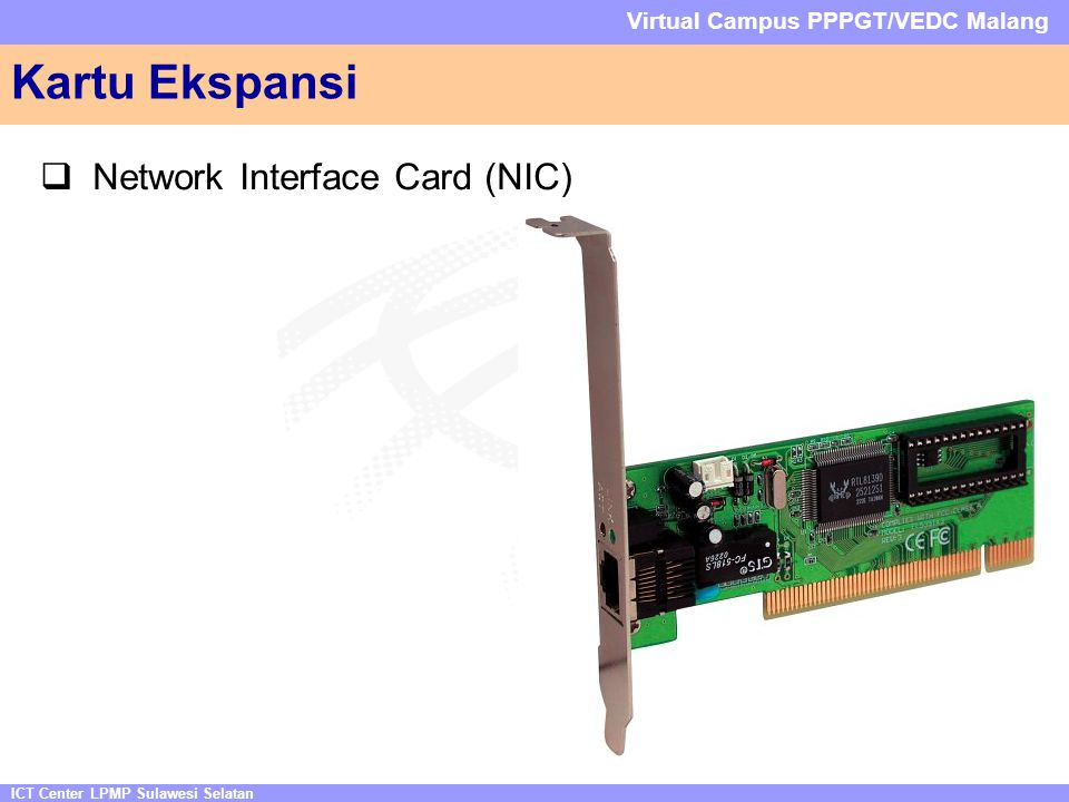 ICT Center LPMP Sulawesi Selatan Virtual Campus PPPGT/VEDC Malang  Network Interface Card (NIC) Kartu Ekspansi