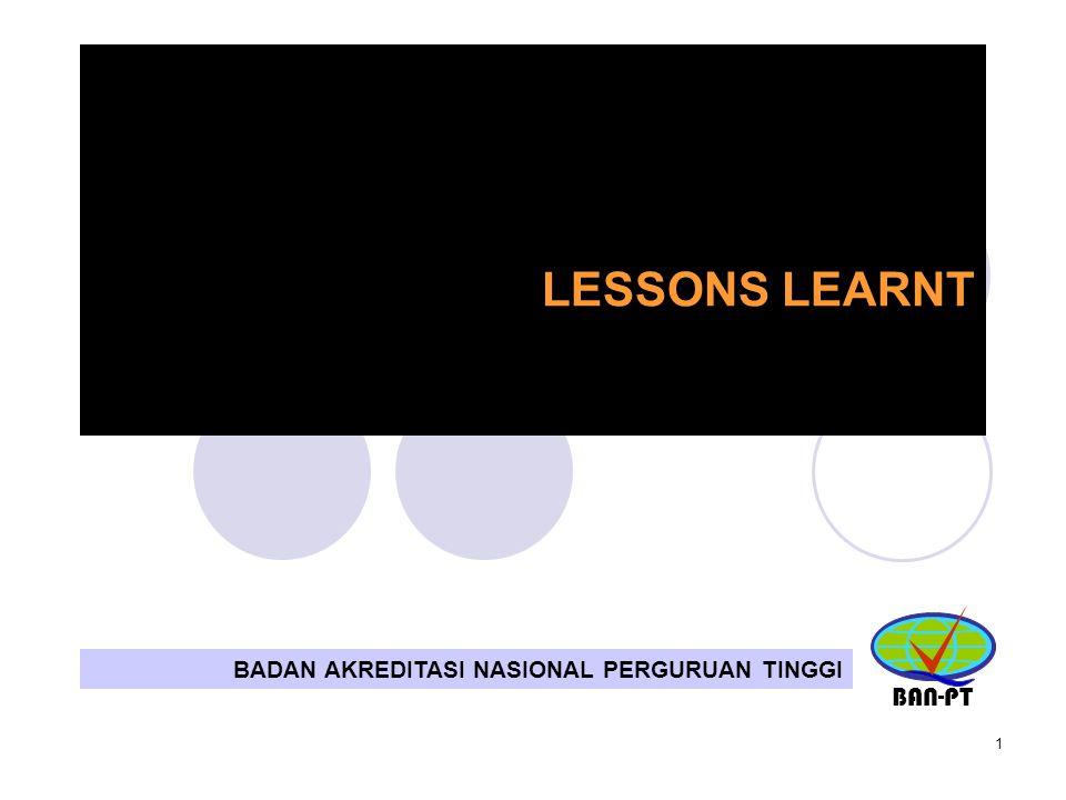 1 LESSONS LEARNT BADAN AKREDITASI NASIONAL PERGURUAN TINGGI BAN-PT
