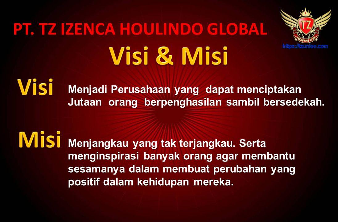Bergerak di bidang Jasa Marketing & Retail produk Fashion PT. TZ IZENCA HOULINDO GLOBAL Membawahi beberapa Divisi dengan website sbb: www.tzunion.com