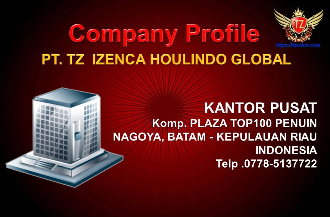 KANTOR PUSAT Komp. PLAZA TOP100 PENUIN NAGOYA, BATAM - KEPULAUAN RIAU INDONESIA Telp.0778-5137722