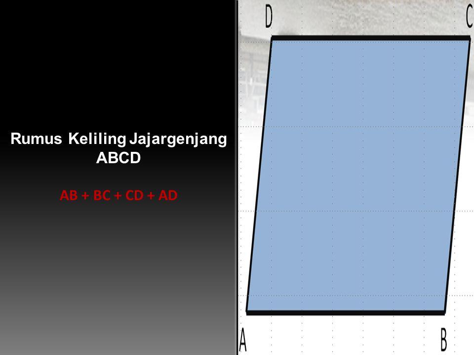Rumus Keliling Jajargenjang ABCD AB + BC + CD + AD