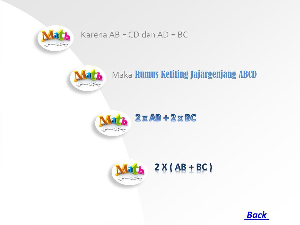 Karena AB = CD dan AD = BC Maka Rumus Keliling Jajargenjang ABCD