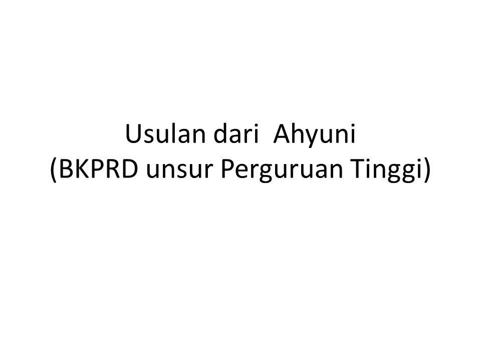 Usulan dari Ahyuni (BKPRD unsur Perguruan Tinggi)