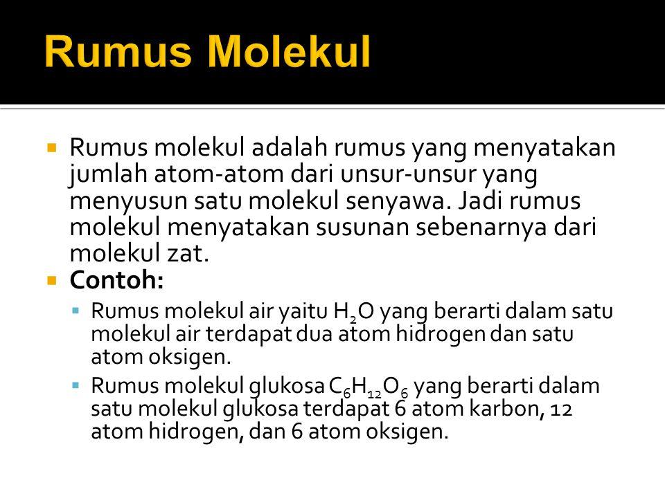  Rumus molekul adalah rumus yang menyatakan jumlah atom-atom dari unsur-unsur yang menyusun satu molekul senyawa. Jadi rumus molekul menyatakan susun