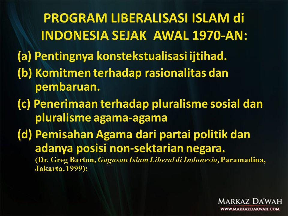 PROGRAM LIBERALISASI ISLAM di INDONESIA SEJAK AWAL 1970-AN: (a) Pentingnya konstekstualisasi ijtihad.