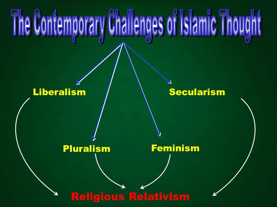 Secularism Pluralism Liberalism Feminism Religious Relativism