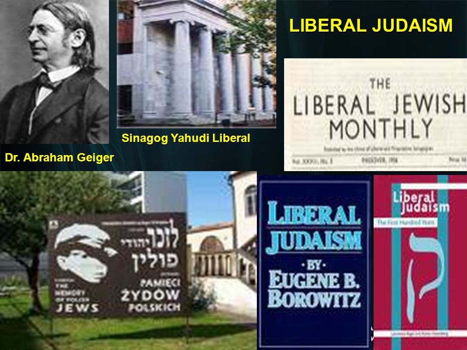 LIBERAL JUDAISM Sinagog Yahudi Liberal Dr. Abraham Geiger