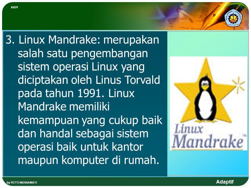 Adaptif 4.Linux Suse: juga merupakan merupakan salah satu pengembangan dari Linux.