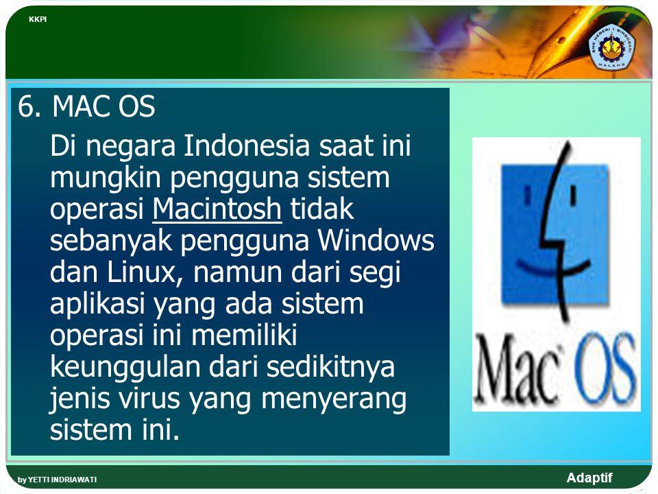 Adaptif 6. MAC OS Di negara Indonesia saat ini mungkin pengguna sistem operasi Macintosh tidak sebanyak pengguna Windows dan Linux, namun dari segi ap