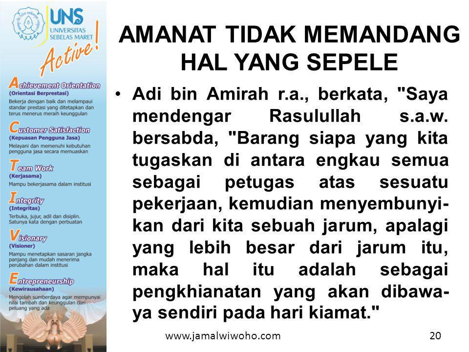 •Adi bin Amirah r.a., berkata, Saya mendengar Rasulullah s.a.w.