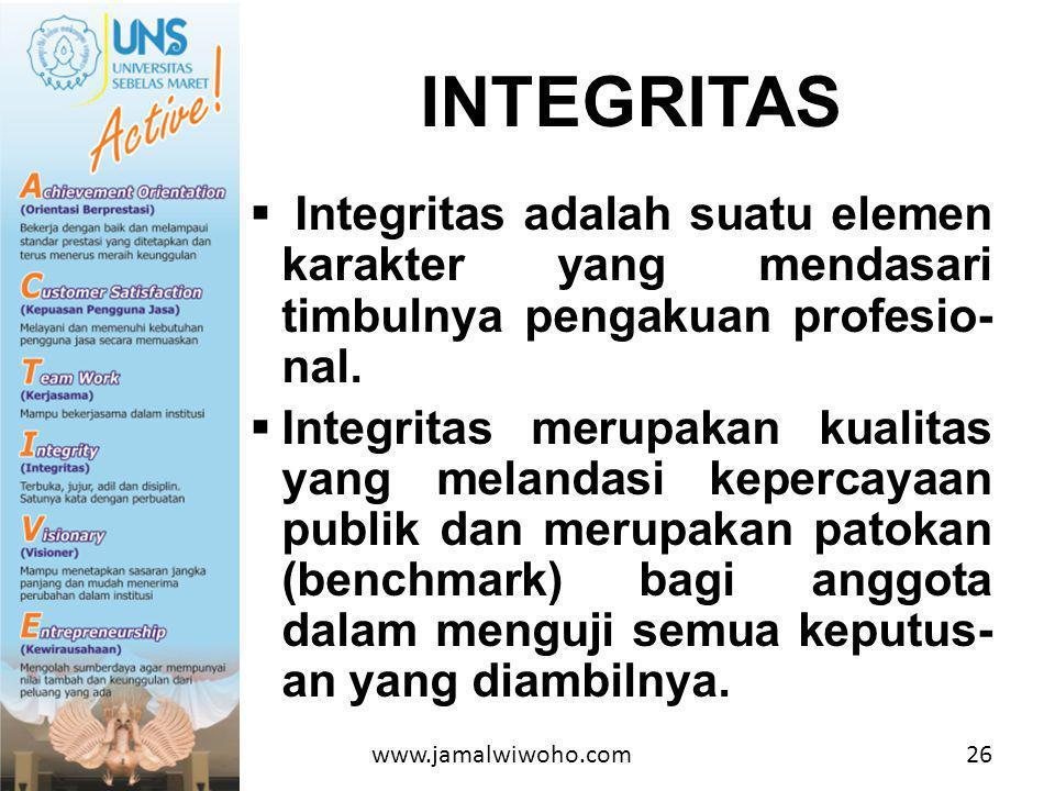  Integritas adalah suatu elemen karakter yang mendasari timbulnya pengakuan profesio- nal.