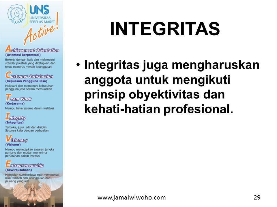•Integritas juga mengharuskan anggota untuk mengikuti prinsip obyektivitas dan kehati-hatian profesional.