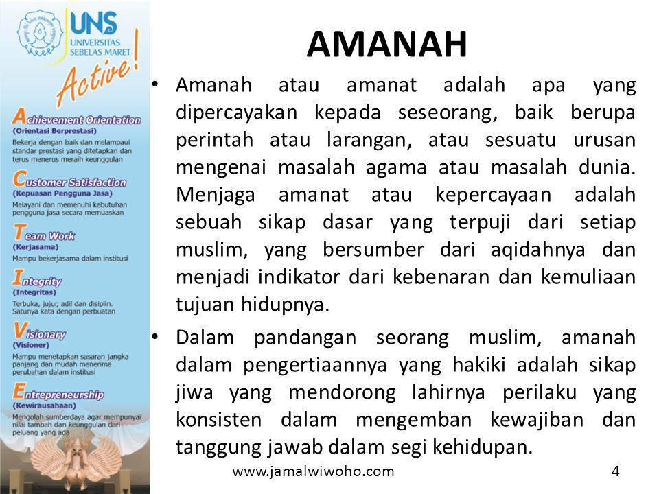 • Amanah atau amanat adalah apa yang dipercayakan kepada seseorang, baik berupa perintah atau larangan, atau sesuatu urusan mengenai masalah agama atau masalah dunia.