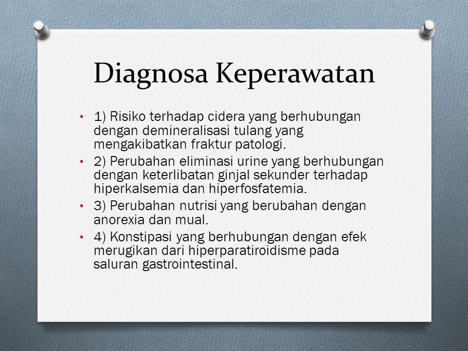 Diagnosa Keperawatan • 1) Risiko terhadap cidera yang berhubungan dengan demineralisasi tulang yang mengakibatkan fraktur patologi. • 2) Perubahan eli