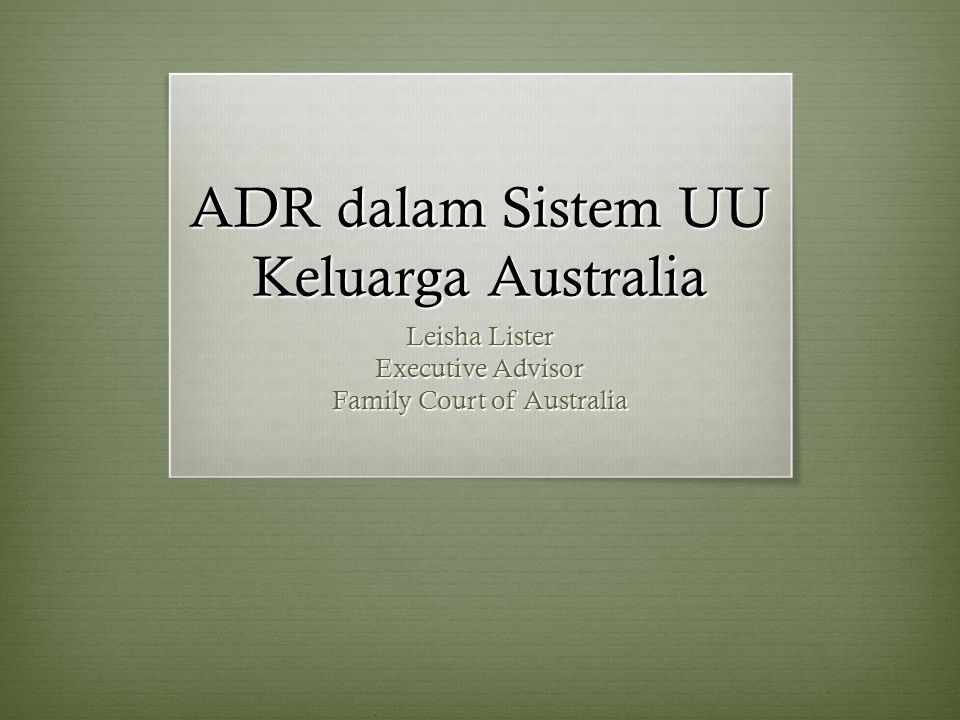 ADR dalam Sistem UU Keluarga Australia Leisha Lister Executive Advisor Family Court of Australia