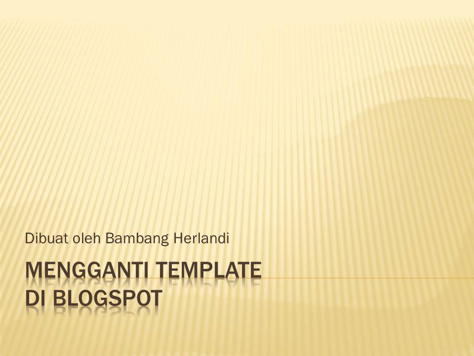 Dibuat oleh Bambang Herlandi