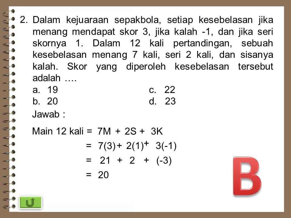 "1. Jika p*q artinya ""kalikan bilangan pertama dengan bilangan kedua, kemudian hasilnya dikurangkan dari bilangan kedua"". Hasil dari 8*(-2) adalah …. a"