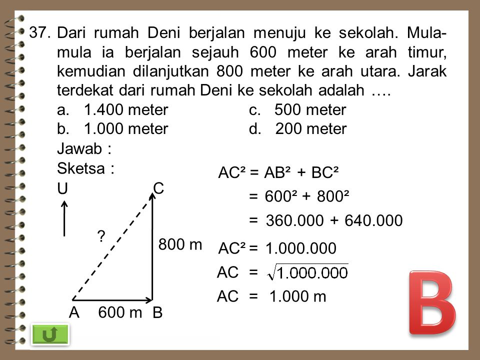 36. Di antara pasangan sisi-sisi segitiga berikut ! (i) 13 cm, 5 cm, 12 cm (iii) 7 cm, 15 cm, 17 cm (ii) 8 cm, 10 cm, 6 cm (iv) 12 cm, 16 cm, 20 cm Ya