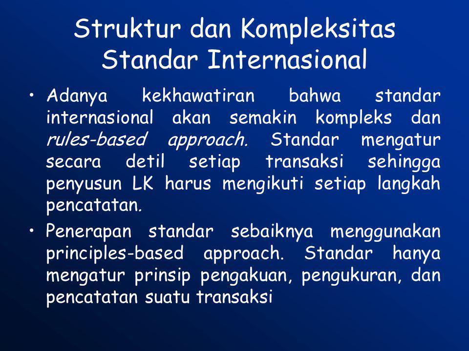 Struktur dan Kompleksitas Standar Internasional •Adanya kekhawatiran bahwa standar internasional akan semakin kompleks dan rules-based approach. Stand