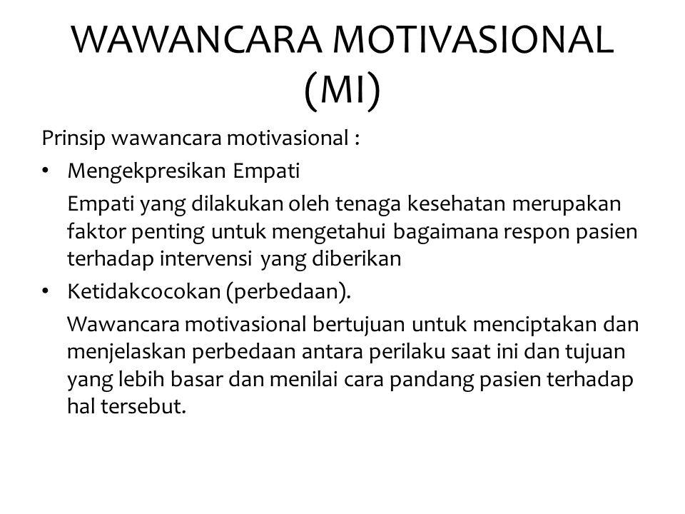 WAWANCARA MOTIVASIONAL (MI) Prinsip wawancara motivasional : • Mengekpresikan Empati Empati yang dilakukan oleh tenaga kesehatan merupakan faktor pent