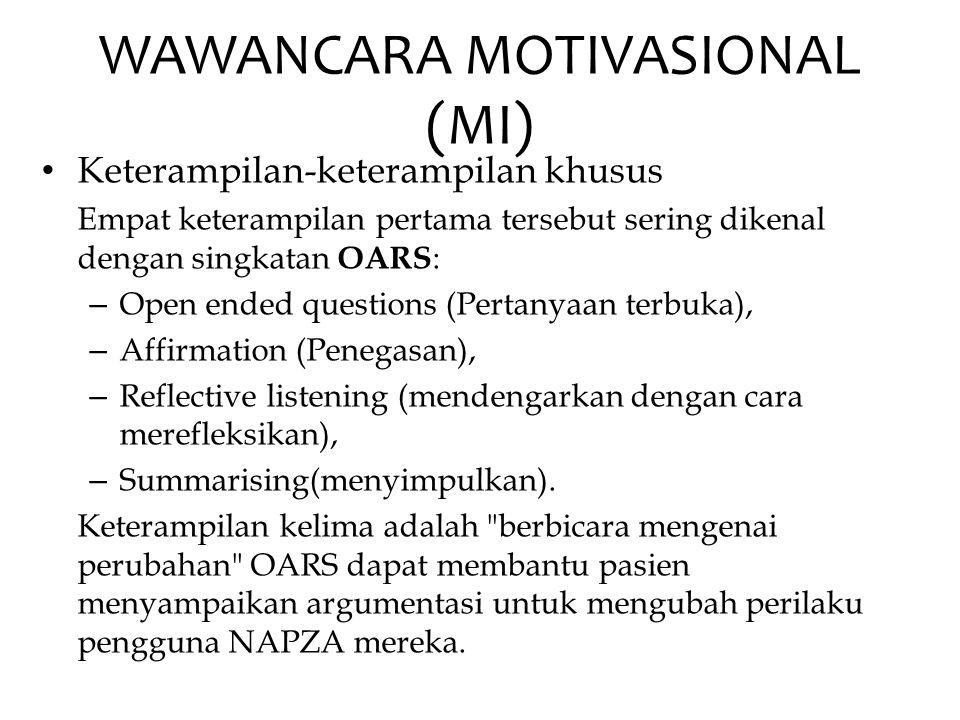 WAWANCARA MOTIVASIONAL (MI) • Keterampilan-keterampilan khusus Empat keterampilan pertama tersebut sering dikenal dengan singkatan OARS : – Open ended