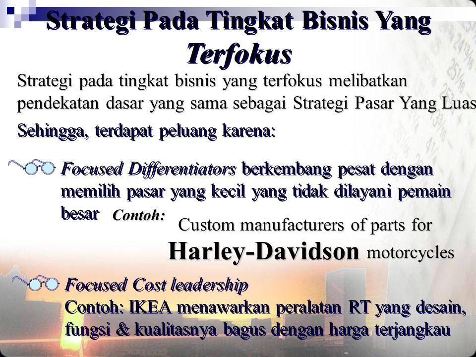 Custom manufacturers of parts for Harley-Davidson motorcycles Strategi Pada Tingkat Bisnis Yang Terfokus Strategi pada tingkat bisnis yang terfokus me