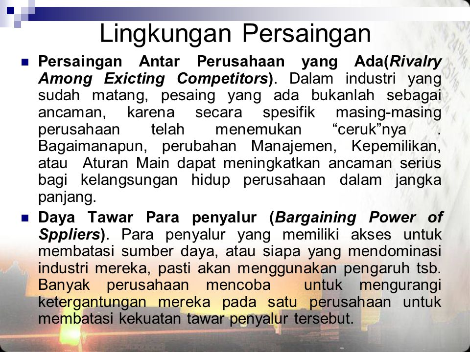 Lingkungan Persaingan  Daya Tawar Pelanggan (Bargaining Power of Customers).