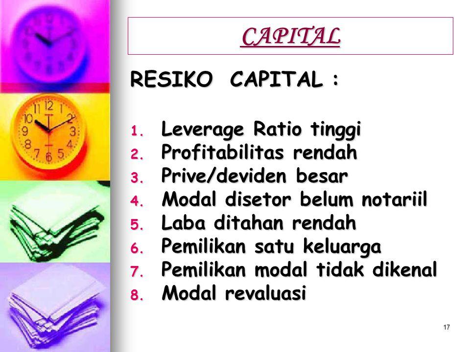 16 CAPITAL PRINSIP-PRINSIP DALAM MENILAI MODAL SENDIRI: 1. Harus ada pemisahan Assets secara jelas 2. Pemisahan secara jelas atas hutang 3. Perhitunga