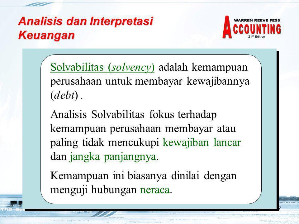 27 Solvabilitas (solvency) adalah kemampuan perusahaan untuk membayar kewajibannya (debt). Analisis Solvabilitas fokus terhadap kemampuan perusahaan m