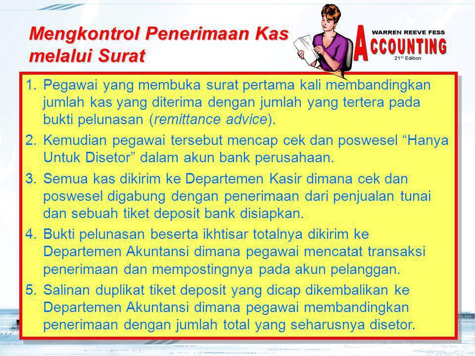6 1.Pegawai yang membuka surat pertama kali membandingkan jumlah kas yang diterima dengan jumlah yang tertera pada bukti pelunasan (remittance advice)