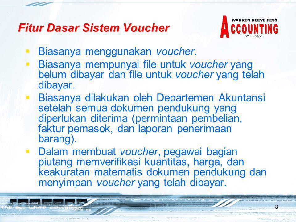 8  Biasanya menggunakan voucher.  Biasanya mempunyai file untuk voucher yang belum dibayar dan file untuk voucher yang telah dibayar.  Biasanya dil