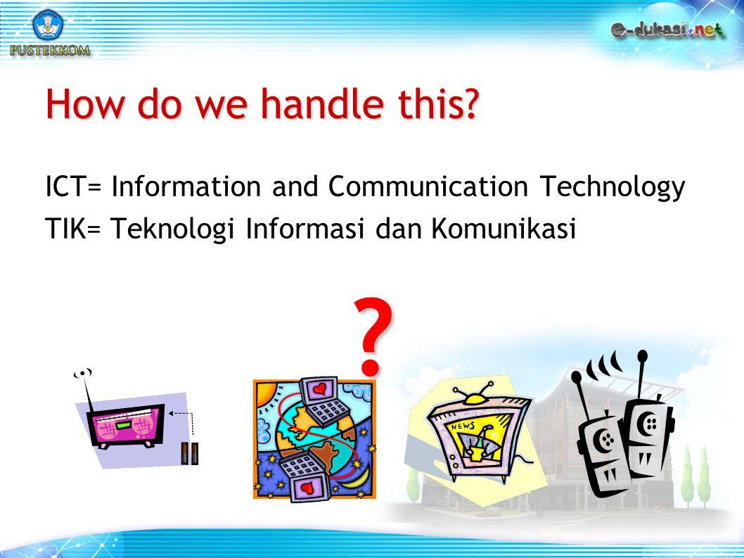 How do we handle this? ICT= Information and Communication Technology TIK= Teknologi Informasi dan Komunikasi?