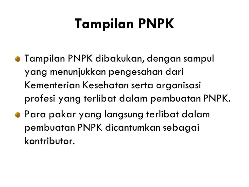 Tampilan PNPK Tampilan PNPK dibakukan, dengan sampul yang menunjukkan pengesahan dari Kementerian Kesehatan serta organisasi profesi yang terlibat dalam pembuatan PNPK.