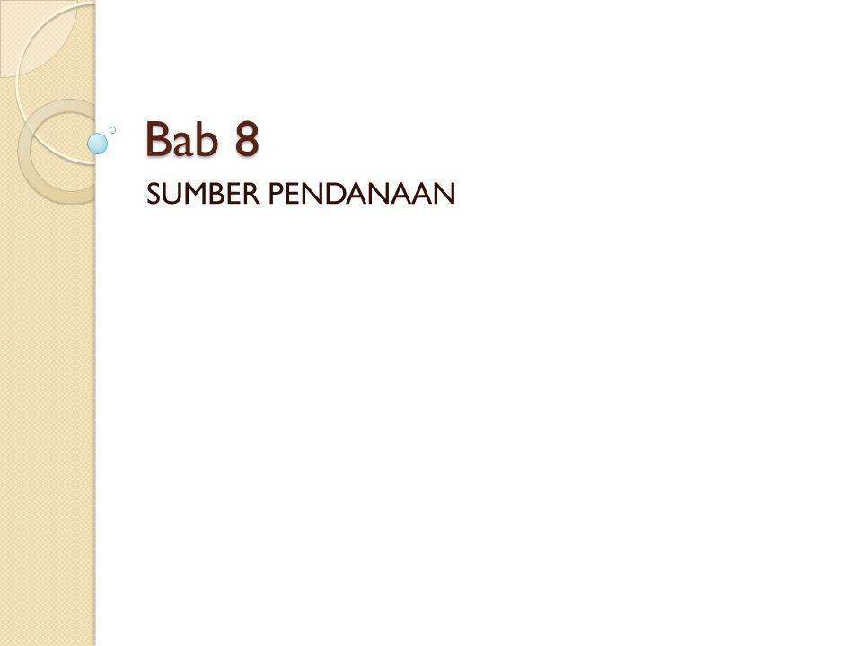 Bab 8 SUMBER PENDANAAN